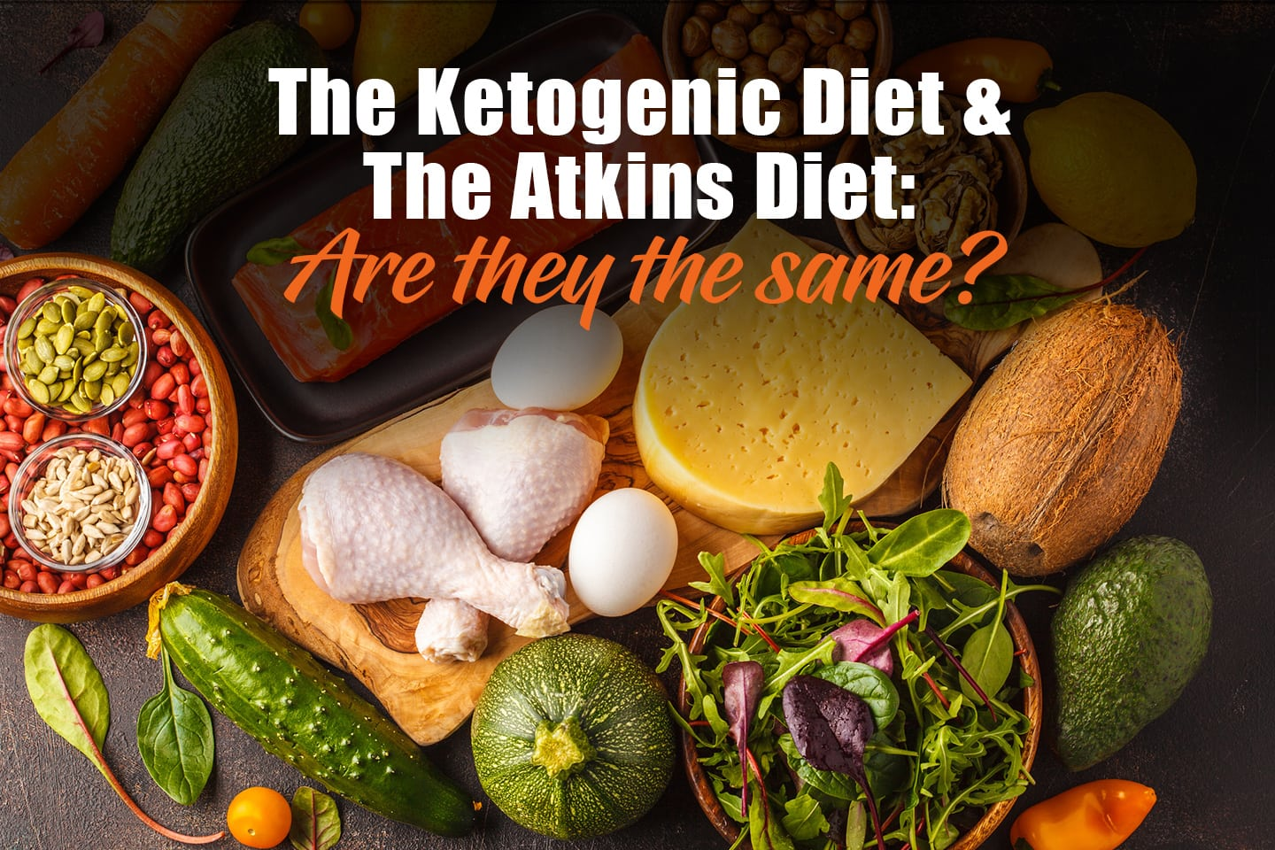 The Ketogenic Diet and The Atkins Diet