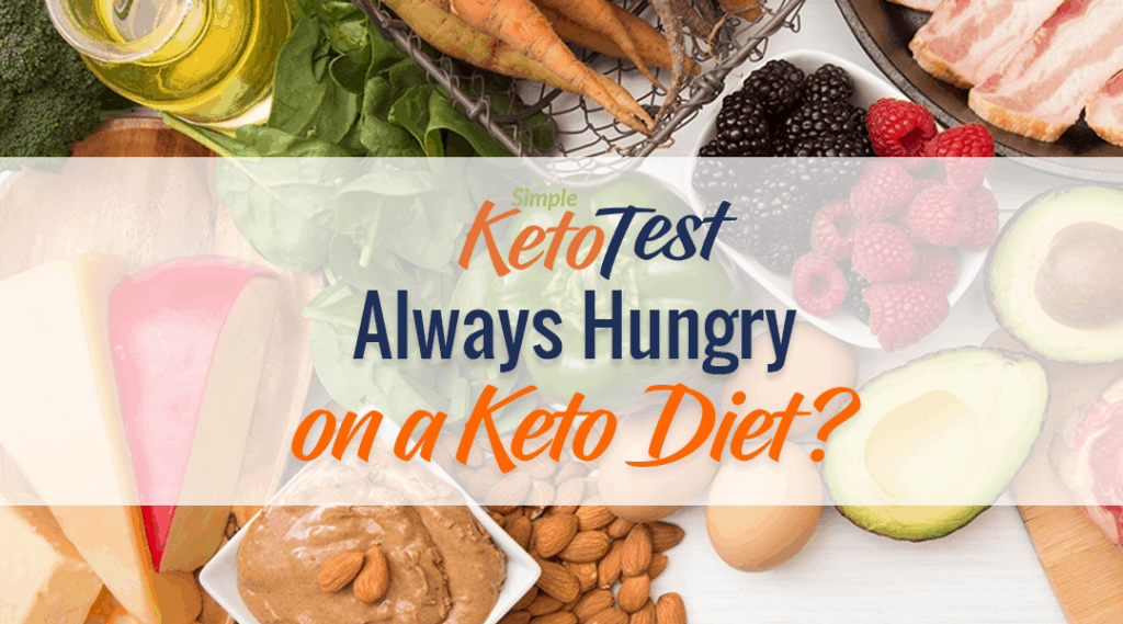 Always Hungry On A Keto Diet Simple Keto Test